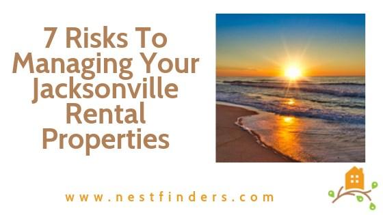 7 Risks In Managing Your Own Jacksonville Rental Properties